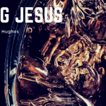 FLASH FICTION - FINDING JESUS - www.geoffhughes.com.au